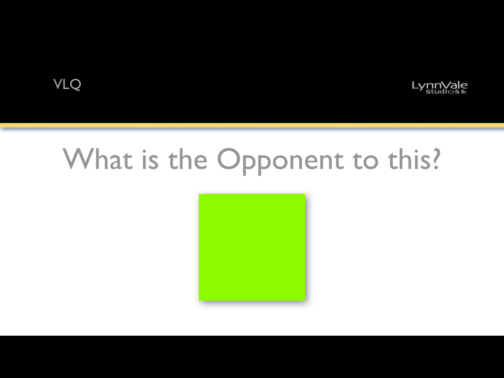 VLQ: What is the Opponent to this?